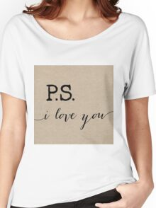 P.S. I love you in Burlap Women's Relaxed Fit T-Shirt