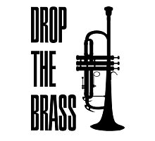Drop The Brass Photographic Print