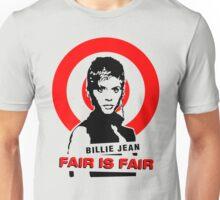 Billie Jean 'Fair is Fair' Unisex T-Shirt