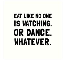 Eat Like No One Is Watching Art Print