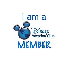 I Am A Disney Vacation Club Member Photographic Print