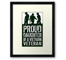 Patriotic 'Proud Daughter of a Vietnam Veteran' Ladies T-Shirt and Gifts Framed Print