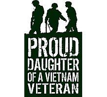 Patriotic 'Proud Daughter of a Vietnam Veteran' Ladies T-Shirt and Gifts Photographic Print