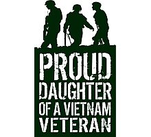 Patriotic 'Proud Daughter of a Vietnam Veteran' Ladies T-Shirt and Gifts Photographic Print