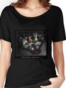 It's only a Game Women's Relaxed Fit T-Shirt