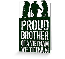 Amazing 'Proud Brother of a Vietnam Veteran' T-shirts, Hoodies, Accessories and Gifts Greeting Card