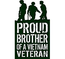 Amazing 'Proud Brother of a Vietnam Veteran' T-shirts, Hoodies, Accessories and Gifts Photographic Print