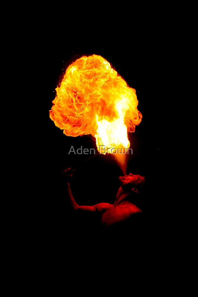 Breathing fire by Aden Brown