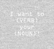 I Want to Verb your Noun - White Pullover
