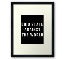 OHIO STATE AGAINST THE WORLD Framed Print