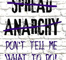 Spread Anarchy  by GrimDork