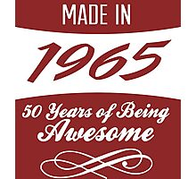 Amazing 'Made in 1965 50 Years of Being Awesome' T-shirts, Hoodies, Accessories and Gifts Photographic Print