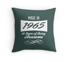 Amazing 'Made in 1965 50 Years of Being Awesome' T-shirts, Hoodies, Accessories and Gifts Throw Pillow