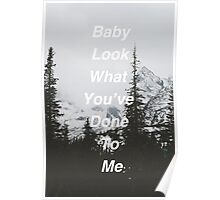 Baby Look What You've Done To Me  Poster