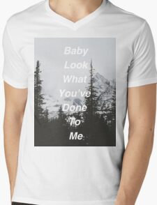 Baby Look What You've Done To Me  Mens V-Neck T-Shirt