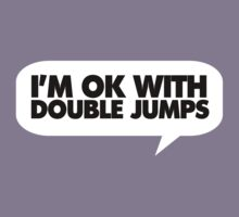 Im OK with Double Jumps T-Shirt