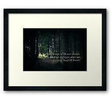 The best things in life are unseen. That's why we close our eyes when we kiss, laugh and dream. Framed Print