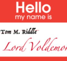 Hello my Name is Tom Riddle... I mean, Voldemort Sticker