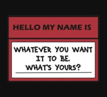 hello my name is... whats yours? by nickconlon