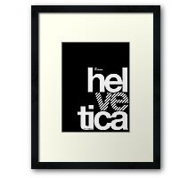 Hel ve tica .... Framed Print