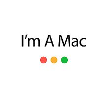I'm A Mac Black Text by Jim Felder