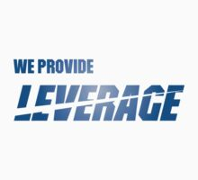 We Provide Leverage by KirbyKoolAid