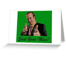 Its Saul Good-Man! Greeting Card