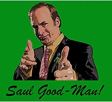 Its Saul Good-Man! Photographic Print