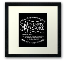 The atom consist of 99.999% empty space! Framed Print