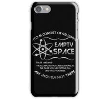 The atom consist of 99.999% empty space! iPhone Case/Skin