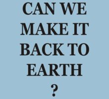 Can we make it back to Earth ? by Maurits de Graaf