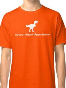 Ever Faithful Terrible Lizard Classic T-Shirt