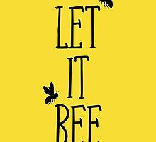 Let it Bee by HenryWine