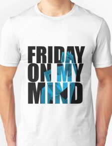 friday on my mind T-Shirt