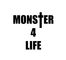 Monster 4 Life by ARTPOPdesigns