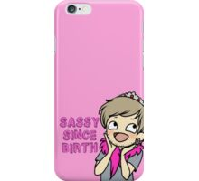 Sassy Since Birth iPhone Case/Skin