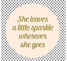 She leaves a little sparkle wherever she goes by AnnaGo