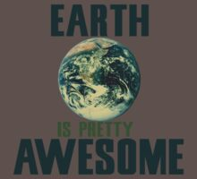 Earth is pretty awesome  Kids Clothes