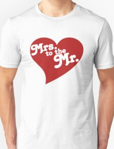 MRS. to the MR. T-Shirt