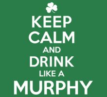 Hilarious 'Keep Calm and Drink Like a Murphy' St. Patrick's Day Hoodie and Acccessories by Albany Retro
