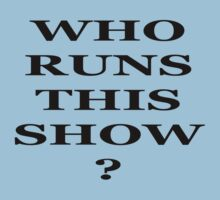 Who runs this Show ? by Maurits de Graaf