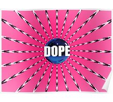 Need You more than Dope Poster