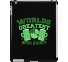 Worlds greatest BEER BUDDY (in green for St Patricks day!) iPad Case/Skin