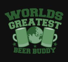 Worlds greatest BEER BUDDY (in green for St Patricks day!) Baby Tee