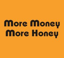 More Money More Honey by iloveisaan