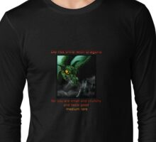 Do Not Trifle With Dragons... Long Sleeve T-Shirt
