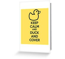 Keep calm and duck and cover Greeting Card