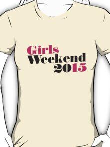 Girls Weekend 2015 T-Shirt