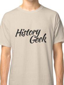 History GEEK Classic T-Shirt