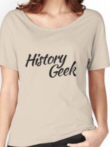 History GEEK Women's Relaxed Fit T-Shirt